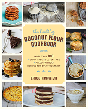 The Healthy Coconut Flour Cookbook by Erica Kerwien - Comfy Belly